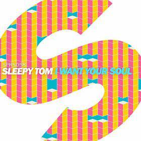 SLEEPY TOM - I WANT YOUR SOUL